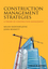 Construction Management Strategies: A Theory of Construction Management (0470656093) cover image