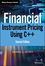 Financial Instrument Pricing Using C++, 2nd Edition (0470971193) cover image