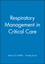 Respiratory Management in Critical Care (0727917293) cover image