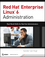 Red Hat Enterprise Linux 6 Administration: Real World Skills for Red Hat Administrators (1118301293) cover image