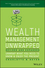 Wealth Management Unwrapped, Revised and Expanded: Unwrap What You Need to Know and Enjoy the Present (1119403693) cover image