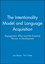 The Intentionality Model and Language Acquisition: Engagement, Effort and the Essential Tension in Development (1405100893) cover image