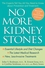 No More Kidney Stones: The Experts Tell You All You Need to Know about Prevention and Treatment, Revised and Expanded Edition (0471739294) cover image