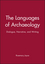 The Languages of Archaeology: Dialogue, Narrative, and Writing (0631221794) cover image
