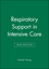 Respiratory Support in Intensive Care, 2nd Edition (0727913794) cover image