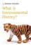 What is Environmental History? (0745631894) cover image