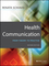 Health Communication: From Theory to Practice, 2nd Edition (1118122194) cover image