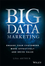 Big Data Marketing: Engage Your Customers More Effectively and Drive Value (1118733894) cover image