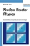 Nuclear Reactor Physics, 2nd, Completely Revised and Enlarged Edition (3527406794) cover image