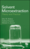 Solvent Microextraction: Theory and Practice (0470278595) cover image