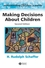 Making Decisions about Children: Psychological Questions and Answers, 2nd Edition (0631202595) cover image
