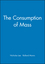 The Consumption of Mass (0631228195) cover image
