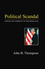Political Scandal: Power and Visability in the Media Age (0745625495) cover image