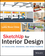SketchUp for Interior Design: 3D Visualizing, Designing, and Space Planning (1118627695) cover image