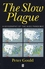 The Slow Plague: A Geography of the AIDS Pandemic (1557864195) cover image