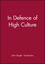 In Defence of High Culture (0631223096) cover image