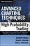Advanced Charting Techniques for High Probability Trading: The Most Accurate And Predictive Charting Method Ever Created (1118435796) cover image