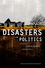Disasters and Politics: Materials, Experiments, Preparedness (1118531396) cover image
