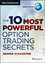 The Ten Most Powerful Option Trading Secrets (1118633296) cover image