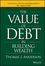 The Value of Debt in Building Wealth: Creating Your Glide Path to a Healthy Financial L.I.F.E. (1119049296) cover image