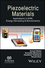 Piezoelectric Materials: Applications in SHM, Energy Harvesting and Biomechanics (1119265096) cover image