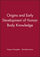 Origins and Early Development of Human Body Knowledge (1405131896) cover image