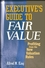Executive's Guide to Fair Value: Profiting from the New Valuation Rules (0470173297) cover image