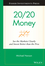 20/20 Money: See the Markets Clearly and Invest Better Than the Pros (0470285397) cover image