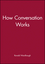 How Conversation Works (0631139397) cover image