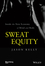 Sweat Equity: Inside the New Economy of Mind and Body (1118914597) cover image