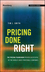 Pricing Done Right: The Pricing Framework Proven Successful by the World's Most Profitable Companies (1119183197) cover image