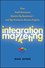 Integration Marketing: How Small Businesses Become Big Businesses and Big Businesses Become Empires (0470454598) cover image