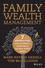 Family Wealth Management: Seven Imperatives for Successful Investing in the New World Order (0470824298) cover image