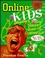 Online Kids: A Young Surfer's Guide to Cyberspace, 2nd Edition (0471333298) cover image