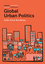 Global Urban Politics: Informalization of the State (0745685498) cover image