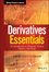 Derivatives Essentials: An Introduction to Forwards, Futures, Options and Swaps (1119163498) cover image
