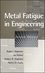 Metal Fatigue in Engineering, 2nd Edition (0471510599) cover image
