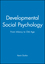 Developmental Social Psychology: From Infancy to Old Age (0631148299) cover image
