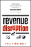 Revenue Disruption: Game-Changing Sales and Marketing Strategies to Accelerate Growth (1118299299) cover image