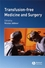 Transfusion-Free Medicine and Surgery (1405121599) cover image