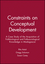 Constraints on Conceptual Development: A Case Study of the Acquisition of Folkbiological and Folksociological Knowledge in Madagascar (1405132299) cover image