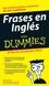 Frases en Inglés Para Dummies (047011519X) cover image