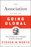 The Association Guide to Going Global: New Strategies for a Changing Economic Landscape (047058789X) cover image