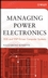 Managing Power Electronics: VLSI and DSP-Driven Computer Systems (047170959X) cover image