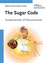 The Sugar Code: Fundamentals of Glycosciences (352732089X) cover image
