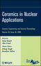 Ceramics in Nuclear Applications: Ceramic Engineering and Science Proceedings, Volume 30, Issue 10 (0470457600) cover image