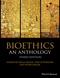 Bioethics: An Anthology, 3rd Edition (1118941500) cover image