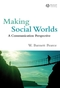 Making Social Worlds: A Communication Perspective (1405162600) cover image