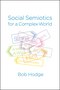 Social Semiotics for a Complex World: Analysing Language and Social Meaning (0745696201) cover image