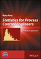 Statistics: A Practical Approach for Process Control Engineers (1119383501) cover image
